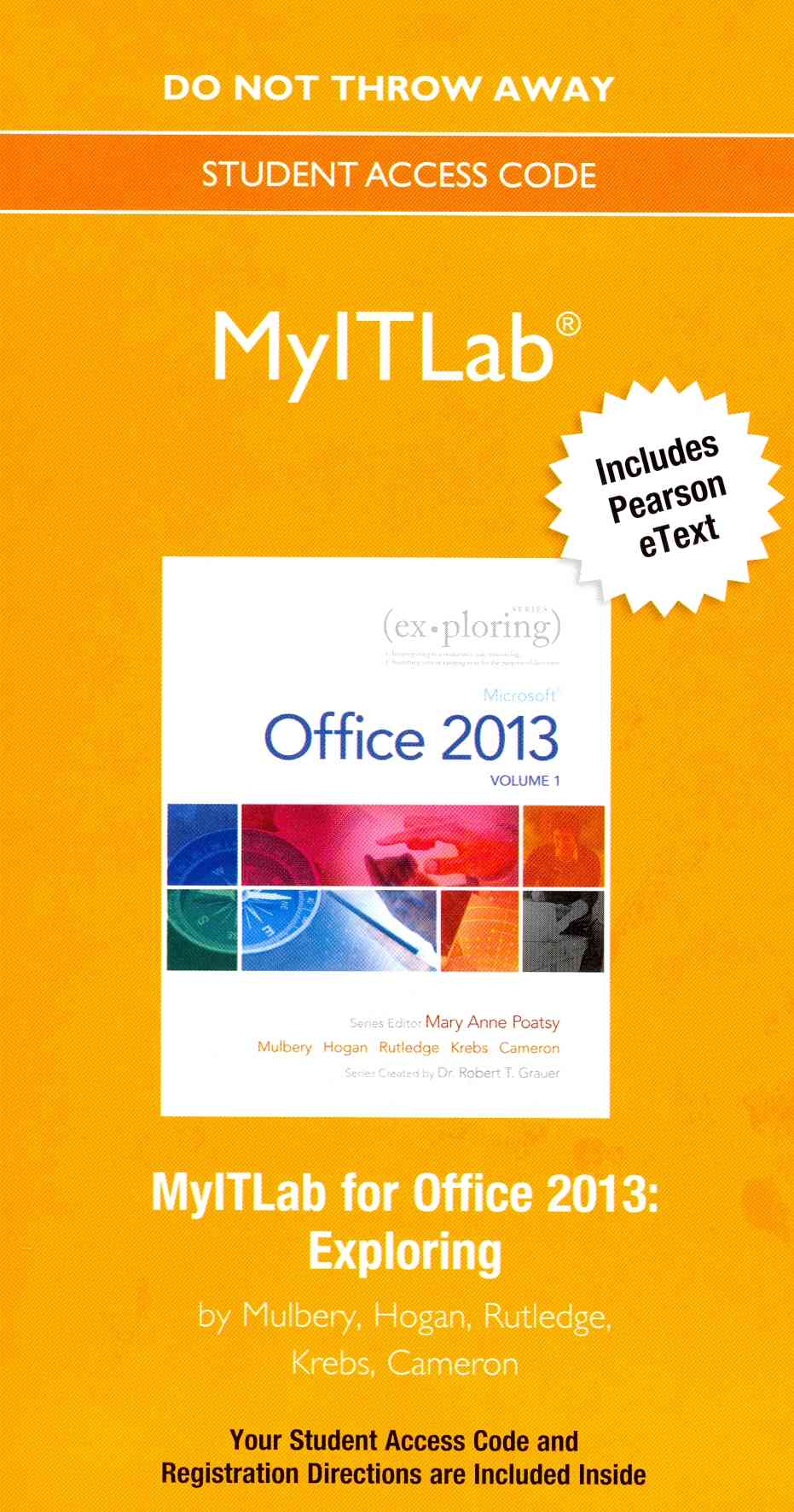 Exploring Microsoft Office 2013 Myitlab With Pearson Etext Replacement Access Card By Poatsy, Mary Anne/ Mulbery, Keith/ Krebs, Cynthia/ Hogan, Lynn/ Rutledge, Amy M.