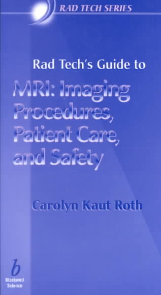 Rad Tech's Guide to Mri By Kaut-Roth, Carolyn/ Seeram, Euclid (EDT)