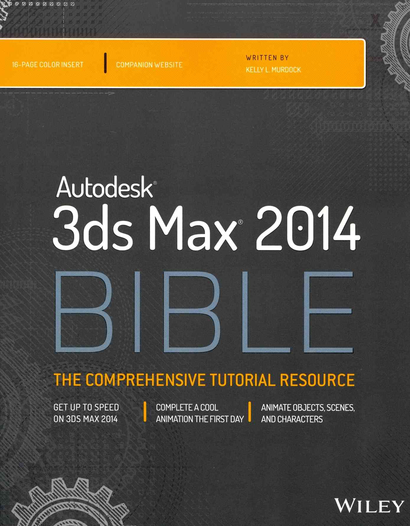 Autodesk 3DS Max 2014 Bible By Murdock, Kelly L.